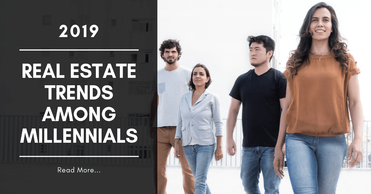 Real Estate Trends Among Millenials 2019